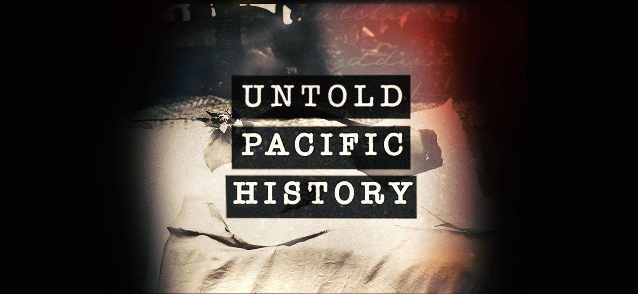 Untold Pacific History